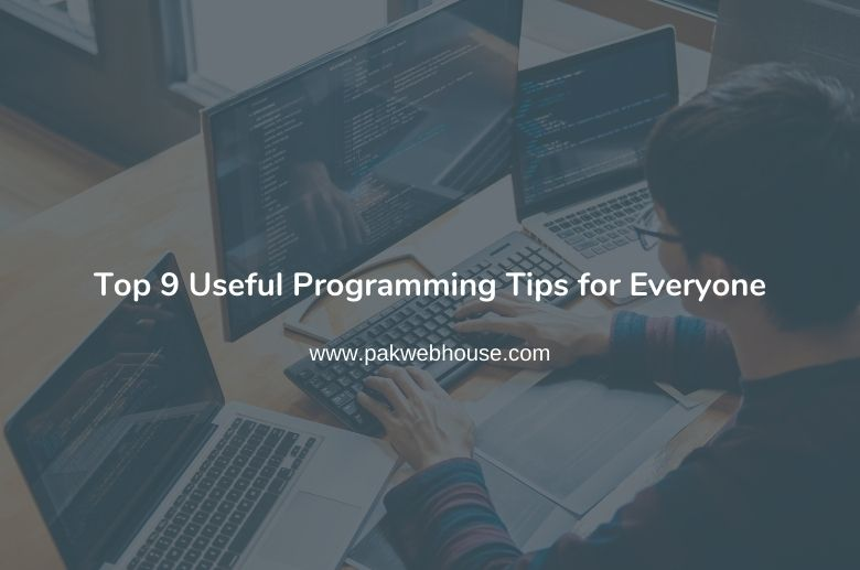 Top 9 Useful Programming Tips for Everyone
